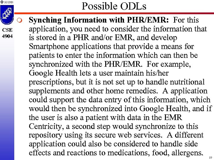 Possible ODLs m CSE 4904 Synching Information with PHR/EMR: For this application, you need