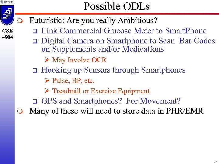 Possible ODLs m CSE 4904 Futuristic: Are you really Ambitious? q Link Commercial Glucose