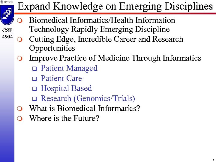 Expand Knowledge on Emerging Disciplines m CSE 4904 m m Biomedical Informatics/Health Information Technology
