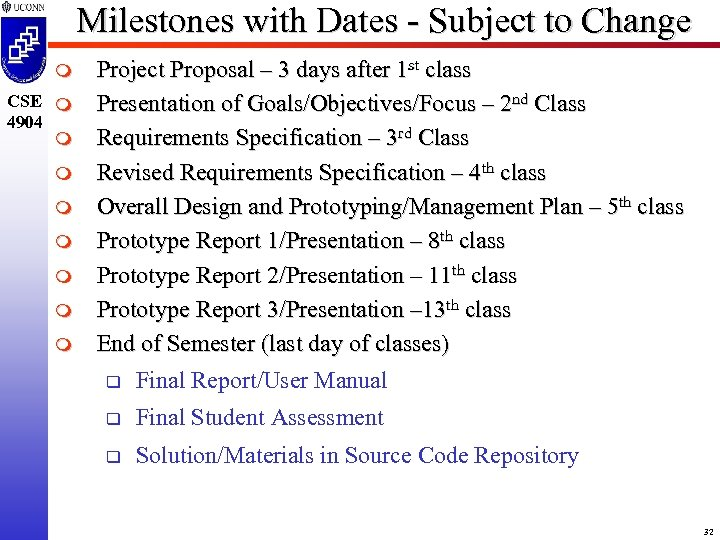 Milestones with Dates - Subject to Change m CSE m 4904 m m m