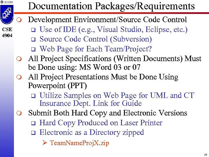 Documentation Packages/Requirements m CSE 4904 m m m Development Environment/Source Code Control q Use