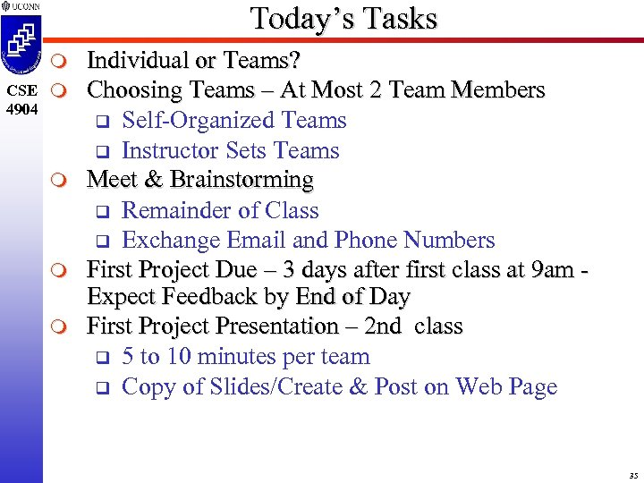 Today's Tasks m CSE m 4904 m m m Individual or Teams? Choosing Teams