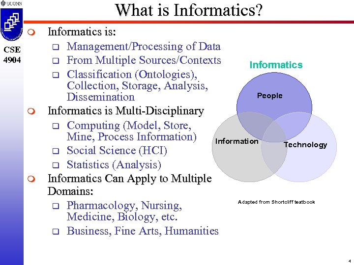 What is Informatics? m CSE 4904 m m Informatics is: q Management/Processing of Data
