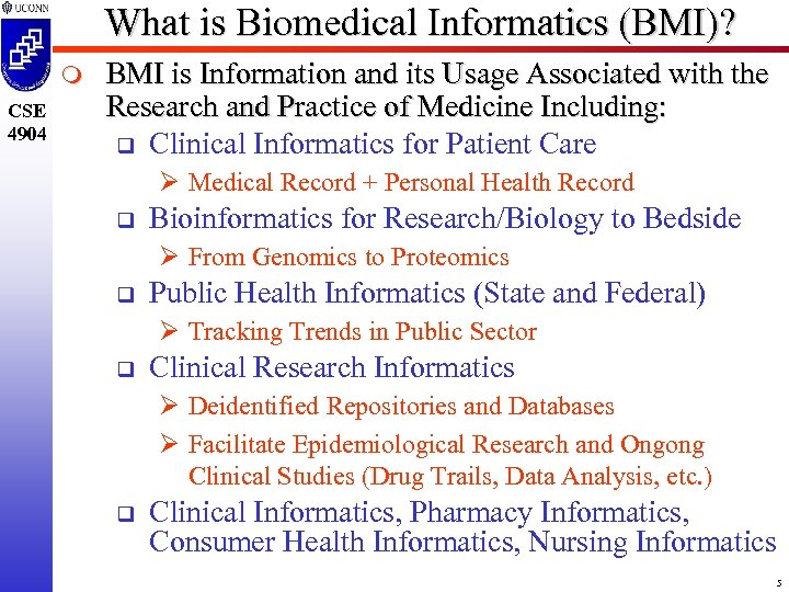 What is Biomedical Informatics (BMI)? m CSE 4904 BMI is Information and its Usage