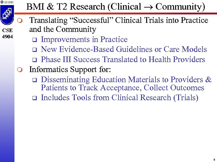 "BMI & T 2 Research (Clinical Community) m CSE 4904 m Translating ""Successful"" Clinical"