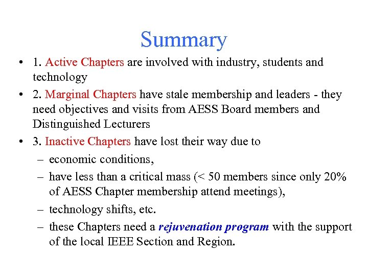 Summary • 1. Active Chapters are involved with industry, students and technology • 2.