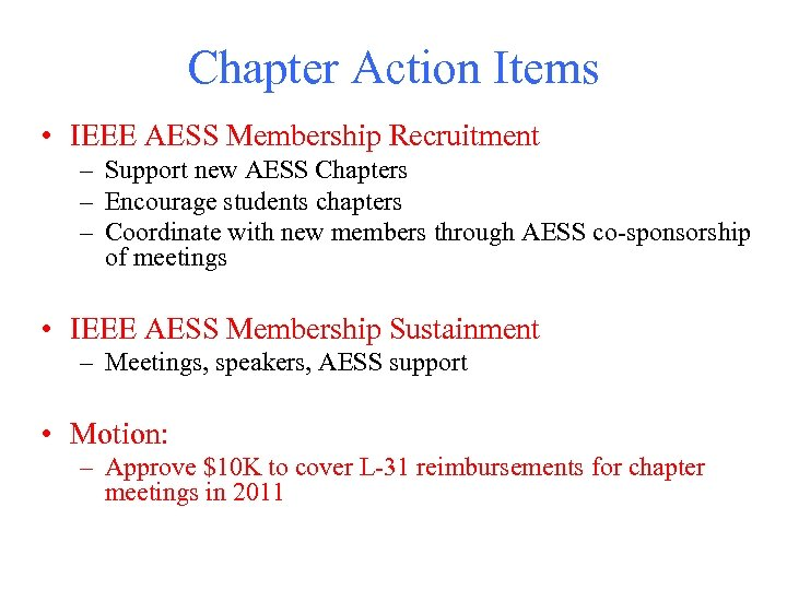 Chapter Action Items • IEEE AESS Membership Recruitment – Support new AESS Chapters –