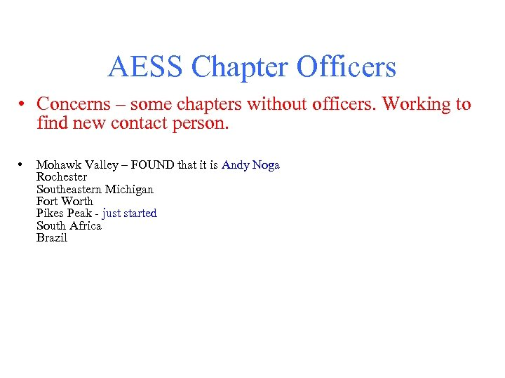 AESS Chapter Officers • Concerns – some chapters without officers. Working to find new