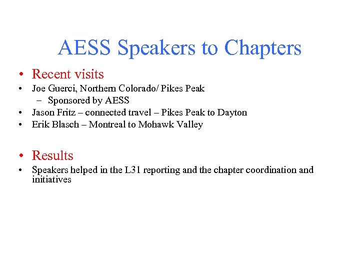 AESS Speakers to Chapters • Recent visits • Joe Guerci, Northern Colorado/ Pikes Peak