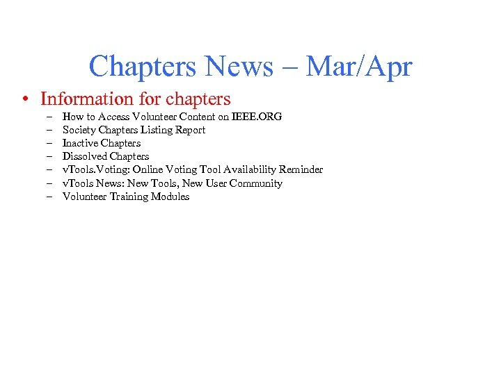 Chapters News – Mar/Apr • Information for chapters – – – – How to