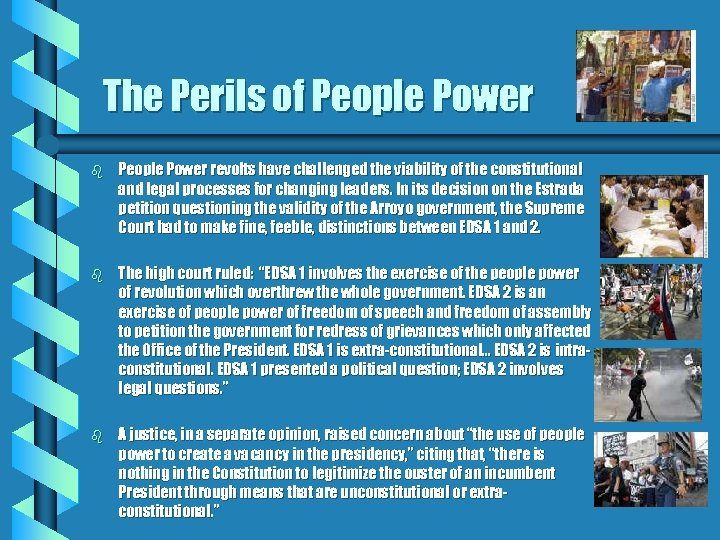 The Perils of People Power b People Power revolts have challenged the viability of