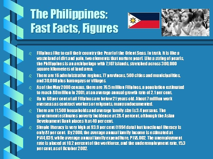 The Philippines: Fast Facts, Figures b b b Filipinos like to call their country