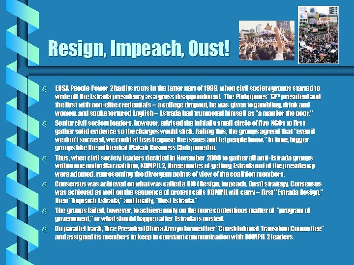 Resign, Impeach, Oust! b b b EDSA People Power 2 had its roots in