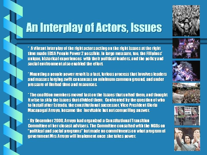 An Interplay of Actors, Issues * A vibrant interplay of the right actors acting