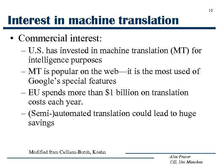 10 Interest in machine translation • Commercial interest: – U. S. has invested in