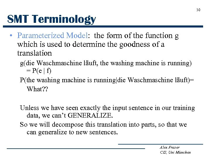 30 SMT Terminology • Parameterized Model: the form of the function g which is