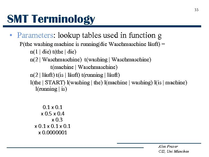 33 SMT Terminology • Parameters: lookup tables used in function g P(the washing machine