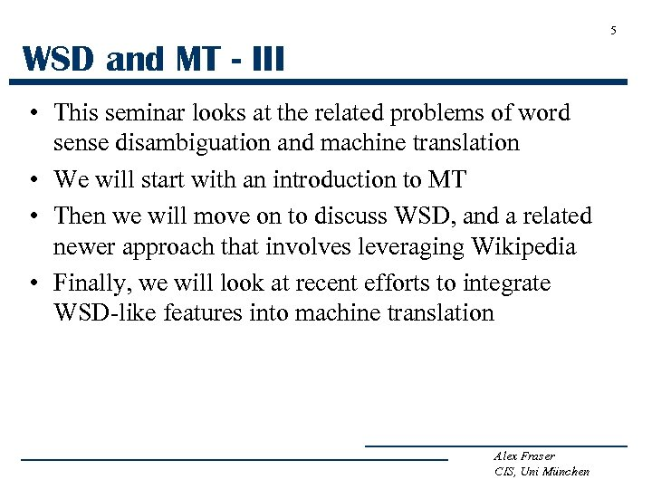 5 WSD and MT - III • This seminar looks at the related problems