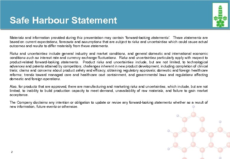 Safe Harbour Statement Materials and information provided during this presentation may contain 'forward-looking statements'.