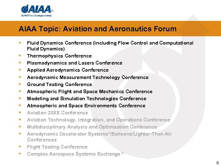 AIAA Topic: Aviation and Aeronautics Forum • • • • Fluid Dynamics Conference (including