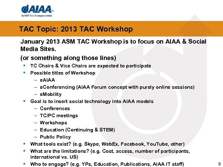 TAC Topic: 2013 TAC Workshop January 2013 ASM TAC Workshop is to focus on