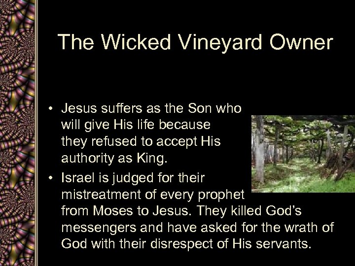 The Wicked Vineyard Owner • Jesus suffers as the Son who will give His