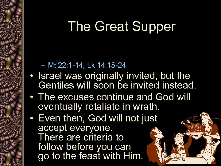 The Great Supper – Mt 22: 1 -14, Lk 14: 15 -24 • Israel