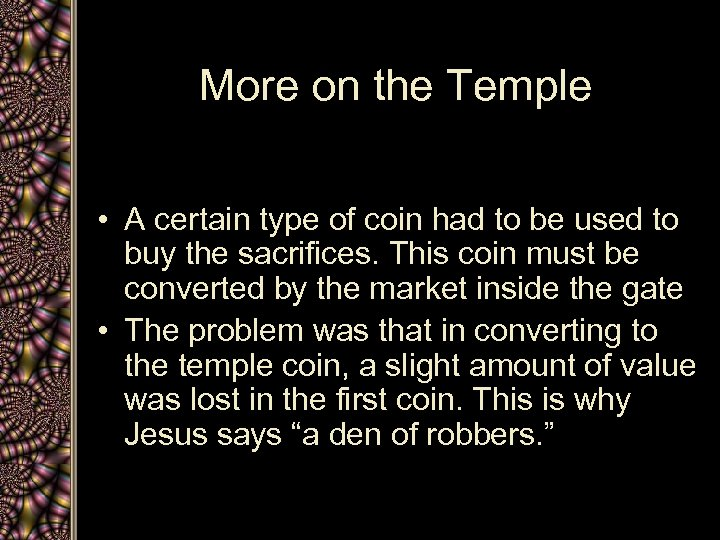 More on the Temple • A certain type of coin had to be used