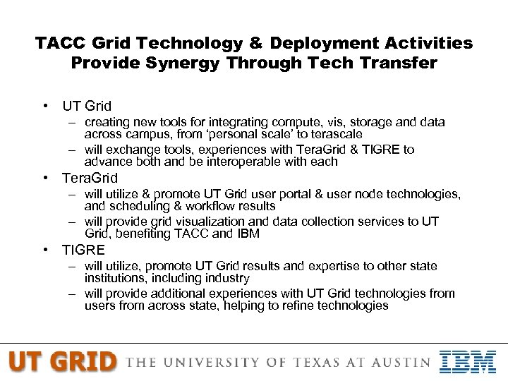 TACC Grid Technology & Deployment Activities Provide Synergy Through Tech Transfer • UT Grid