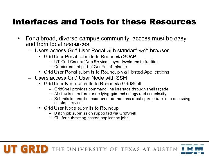 Interfaces and Tools for these Resources • For a broad, diverse campus community, access