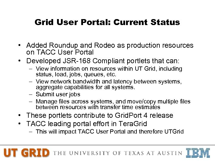 Grid User Portal: Current Status • Added Roundup and Rodeo as production resources on