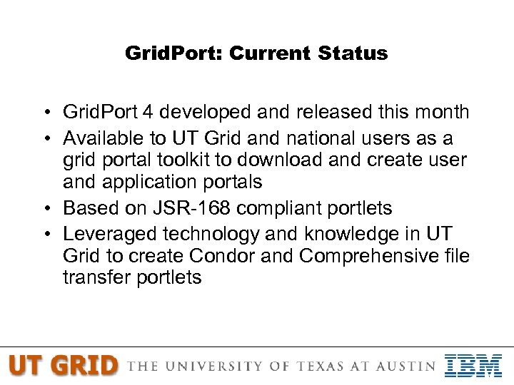 Grid. Port: Current Status • Grid. Port 4 developed and released this month •