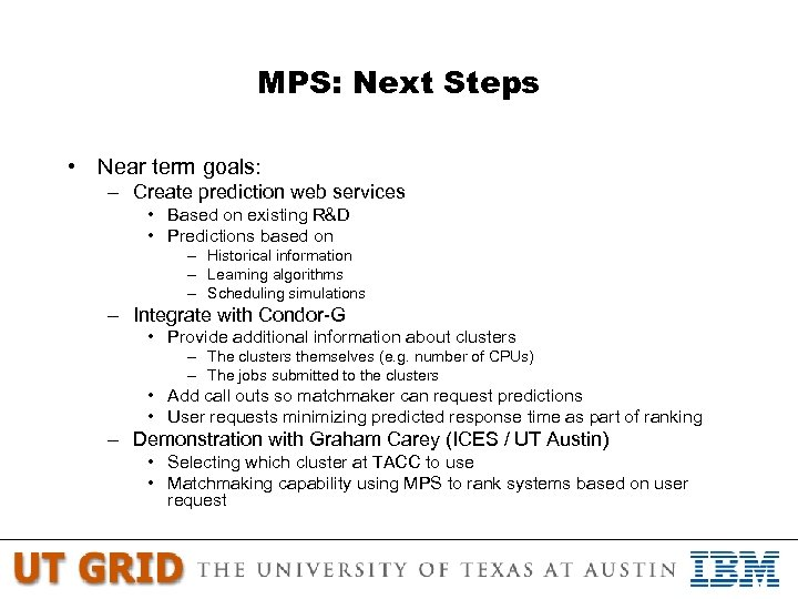 MPS: Next Steps • Near term goals: – Create prediction web services • Based