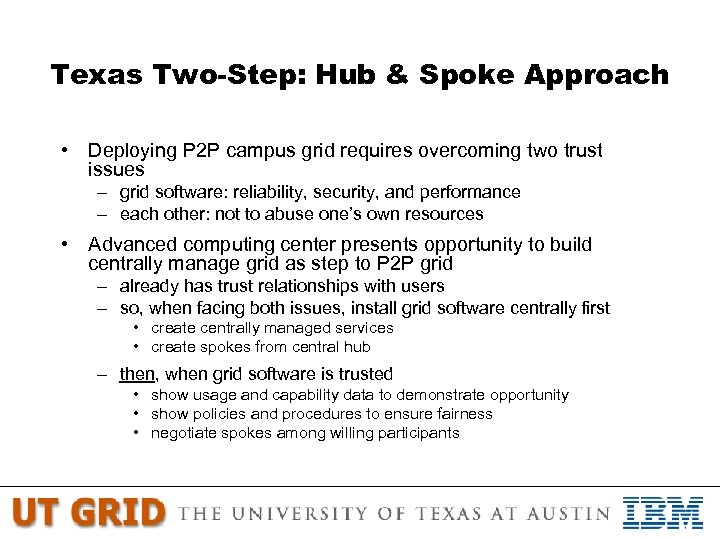 Texas Two-Step: Hub & Spoke Approach • Deploying P 2 P campus grid requires