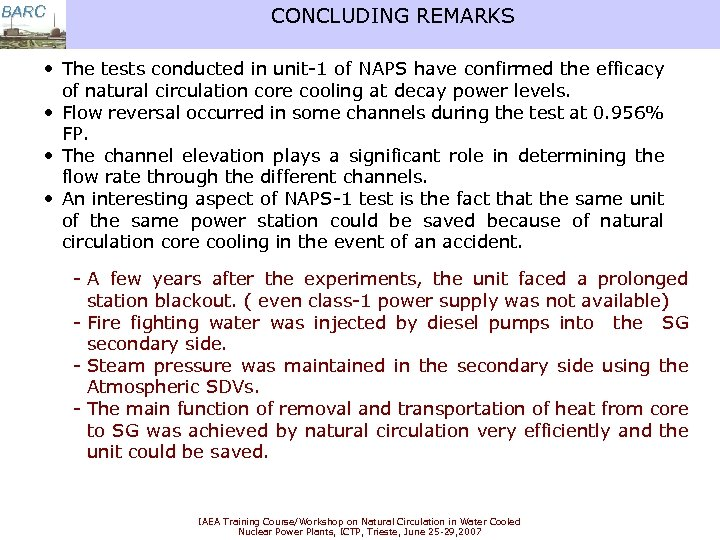 BARC CONCLUDING REMARKS • The tests conducted in unit-1 of NAPS have confirmed the