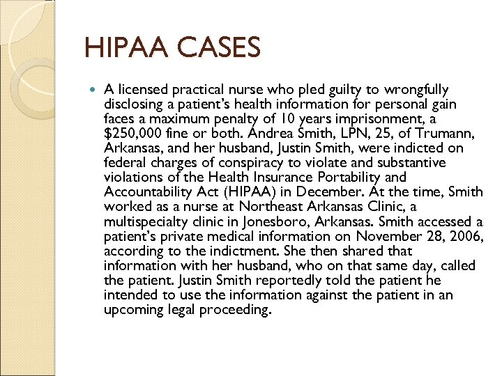 HIPAA CASES A licensed practical nurse who pled guilty to wrongfully disclosing a patient's