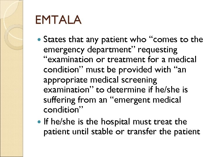 "EMTALA States that any patient who ""comes to the emergency department"" requesting ""examination or"