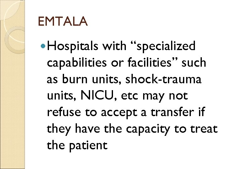 "EMTALA Hospitals with ""specialized capabilities or facilities"" such as burn units, shock-trauma units, NICU,"