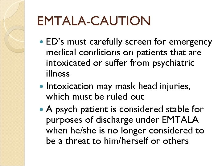 EMTALA-CAUTION ED's must carefully screen for emergency medical conditions on patients that are intoxicated
