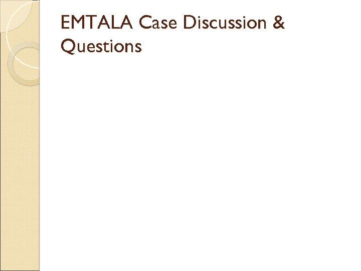 EMTALA Case Discussion & Questions