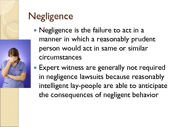 Negligence is the failure to act in a manner in which a reasonably prudent