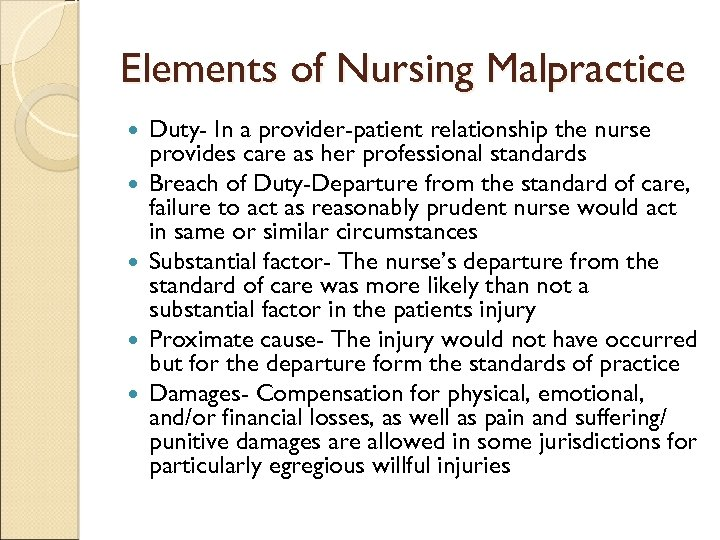 Elements of Nursing Malpractice Duty- In a provider-patient relationship the nurse provides care as