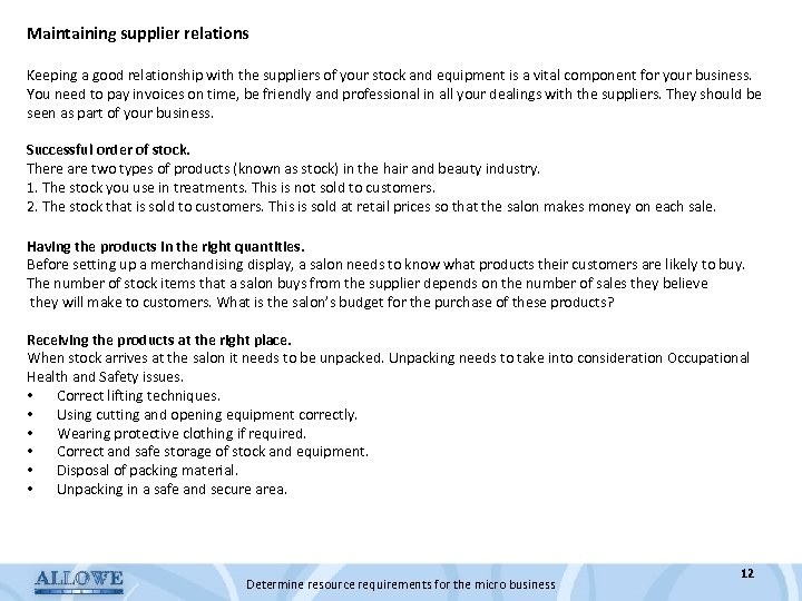 Maintaining supplier relations Keeping a good relationship with the suppliers of your stock and