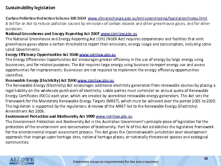 Sustainability legislation Carbon Pollution Reduction Scheme Bill 2009 www. climatechange. gov. au/emissionstrading/legislation/index. html A