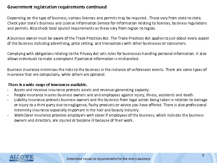 Government registration requirements continued Depending on the type of business, various licences and permits