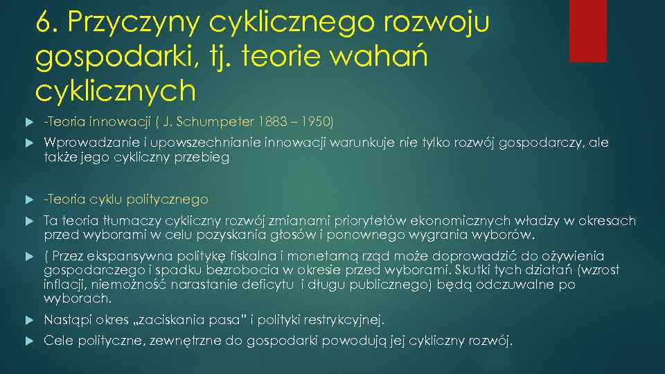 6. Przyczyny cyklicznego rozwoju gospodarki, tj. teorie wahań cyklicznych -Teoria innowacji ( J. Schumpeter