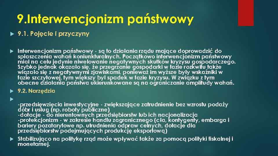 9. Interwencjonizm państwowy 9. 1. Pojęcie i przyczyny Interwencjonizm państwowy - są to działania