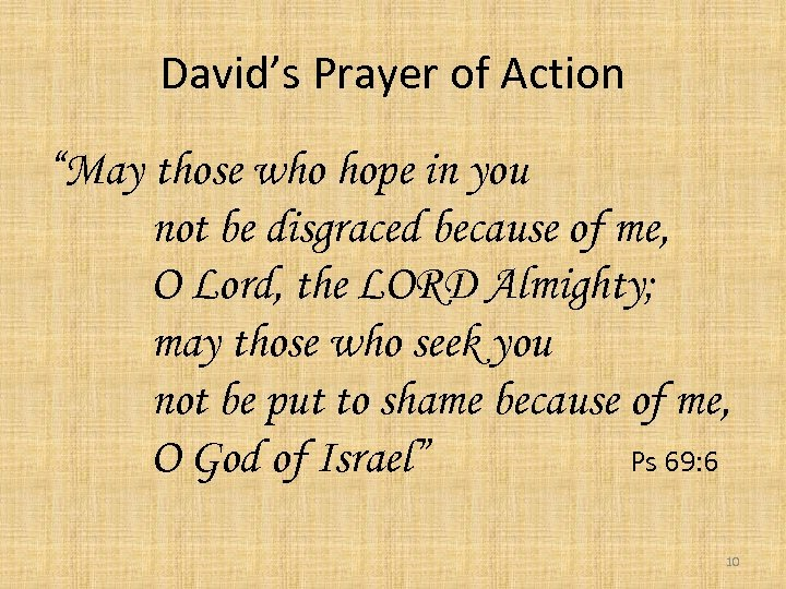"""David's Prayer of Action """"May those who hope in you not be disgraced because"""