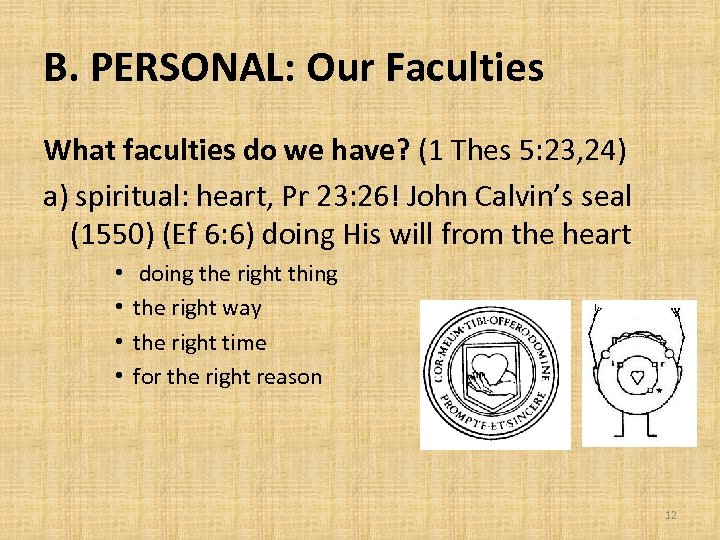 B. PERSONAL: Our Faculties What faculties do we have? (1 Thes 5: 23, 24)