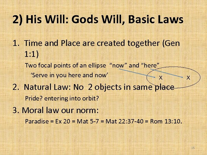 2) His Will: Gods Will, Basic Laws 1. Time and Place are created together